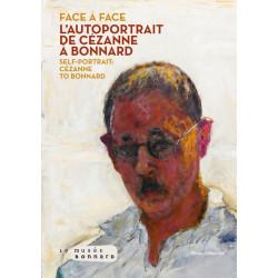 L'autoportrait de Cézanne à Bonnard - Face à Face