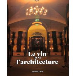 Le Vin dans l'Architecture, Editions du Layeur