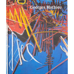 Georges Mathieu, monographie, Perrotin, Les Presses du réel, 9791091539210