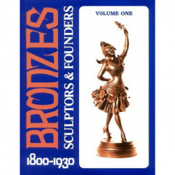 Bronzes sculptors & founders  1800/1930 vol 1 (2°édi)