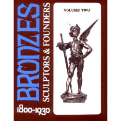 Bronzes sculptors & founders 1800/1930 vol 2 (2° édi)