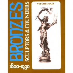 Bronzes sculptors & founders  1800/1930 vol 4 (2° édi)