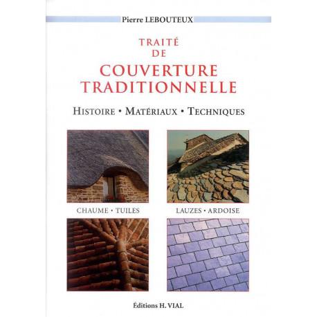Traité de couverture traditionnelle histoire-matériaux-techniques