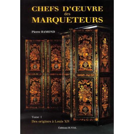 Chefs-d'oeuvre des marqueteurs Tome I, des  origines à Louis XIV
