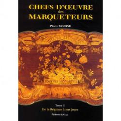 Chefs Oeuvre Des Marqueteurs T2 - De La Regence A Nos Jours