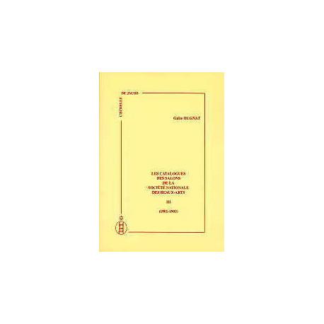 Les catalogues des salons de la sociéte nationale des Beaux-Arts vol III