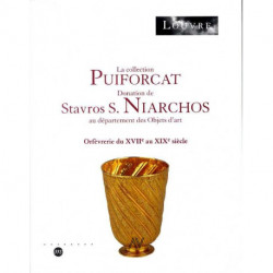 La collection Puiforcat donation S.S. Niarchos XVII° au XIX° siècle