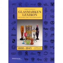 Glasmarken lexikon 1600-1945 ( marques et signatures du verre )
