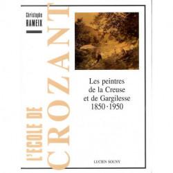 L'école de Crozant. Les peintres de la Creuse et Cargilesse 1850-1950