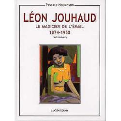 Léon Jouhaud le magicien de l'émail 1874-1950