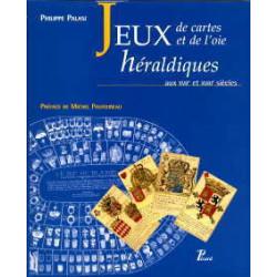 Jeux de cartes et jeux de l'oie héraldiques aux XVII° et XVIII°