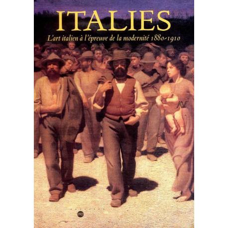 Italies l'art italien à l'épreuve de la modernité 1880-1910