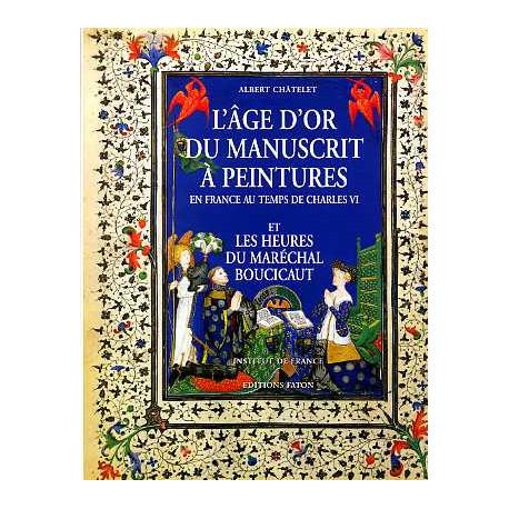 L'âge d'or du manuscrit à peintures en France au temps de Charles VI