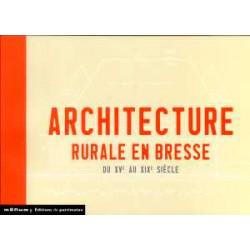 Architecture rurale en Bresse XV° au XIX° siècle
