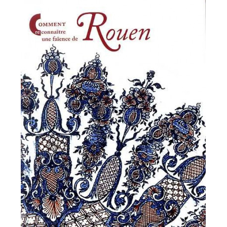 Comment reconnaître une faïence de Rouen