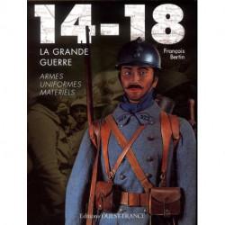 14-18 La grande guerre armes uniformes matériels
