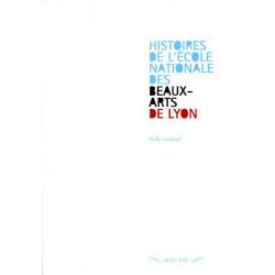 Histoires de l'école nationale des Beaux-Arts de Lyon