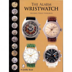 The Alarm Wristwatch The history of an Undervalued Feature ( Montre bracelet )
