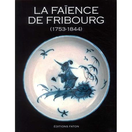 La faïence de Fribourg 1753-1844