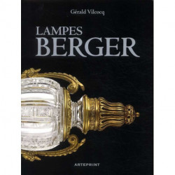 Lampes Berger plus de cent ans d'histoire (1898-2008)