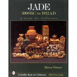 Jade 5000 B.C. to 1912 A.D.