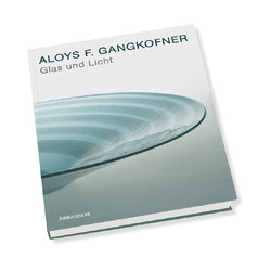 GLASS AND LIGHT. ALOYS F. GANGKOFNER.