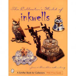 The collector's world of inkwells  ( encrier )