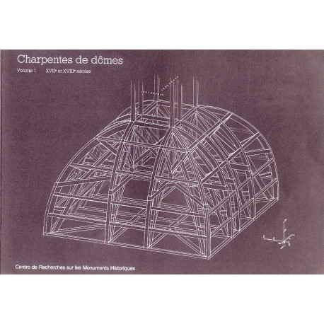 Charpentes De Domes. Xviie Et Xviiie Siecles