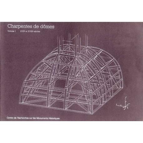 Charpentes de dômes ( vol I)  XVII° et XVIII° siècles