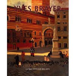 Yves Brayer. L'oeuvre peinte 1921-1960 Catalogue raisonné vol1