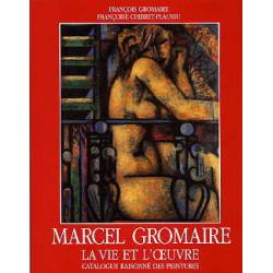 Marcel Gromaire la vie et l'oeuvre, catalogue raisonné des peintures