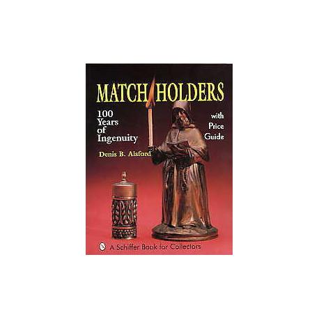 Match holders 100 years of ingenuity ( porte allumettes )