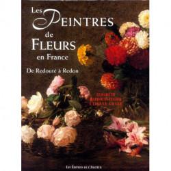 Les peintres de fleurs en France de Redouté à Odilon Redon ( 3° édi )