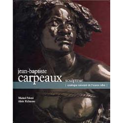 Jean-Baptiste Carpeaux, sculpteur | Catalogue raisonné de l'oeuvre édité