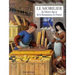 Le mobilier du Moyen-Âge et de la Renaissance en France