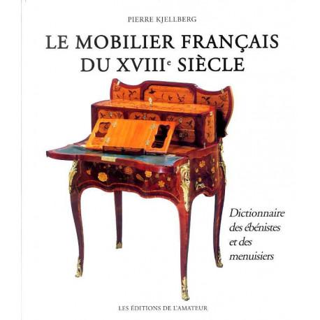 Le mobilier français du XVIII° siècle dictionnaire des ébénistes et menuisiers (3° édi)